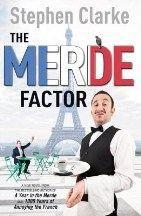 Stephen Clarke: The Merde Factor cena od 186 Kč
