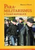 Miroslav Mareš: Paramilitarismus v České republice cena od 219 Kč