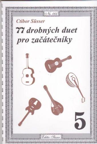 Susser Ctibor: 77 drobných duet pro začátečníky cena od 122 Kč