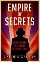 Calder Walton: Empire Of Secrets cena od 404 Kč