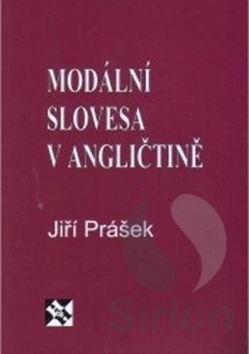 Prášek Jiří: Modální slovesa v angličtině cena od 56 Kč