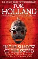 Holland Tom: In the Shadow of the Sword cena od 364 Kč