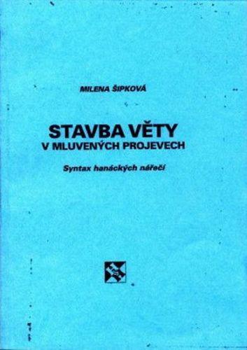 Šipková Milena: Stavba věty v mluvených projevech cena od 48 Kč