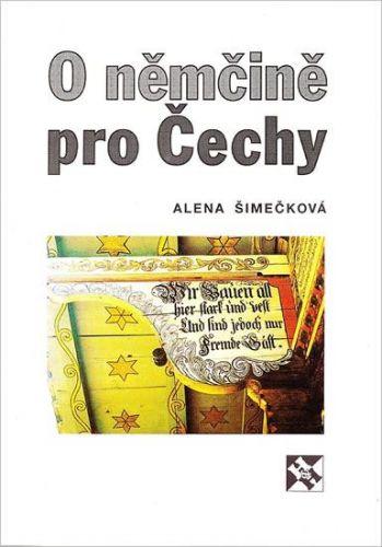 Šimečková Alena: O němčině pro Čechy cena od 57 Kč