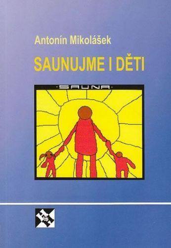 Mikolášek Antonín: Saunujme i děti cena od 75 Kč