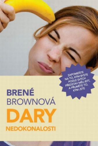 Brownová Brené: Dary nedokonalosti cena od 168 Kč