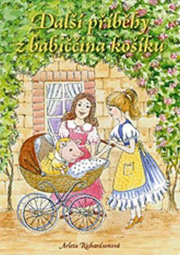 Richardsonová Arleta: Další příběhy z babiččina košíku cena od 110 Kč