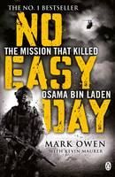 Owen Mark: No Easy Day: The Only First-hand Account of the Navy Seal Mission That Killed Osama Bin La cena od 259 Kč