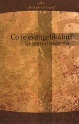 Dr.Lloyd-Jones: Co je evangelikální? cena od 76 Kč