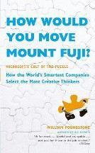 Poundstone William: How Would You Move Mount Fuji?: Microsoft's Cult of Puzzle - How World's Smartest Companie cena od 194 Kč