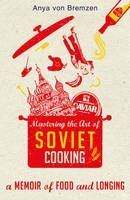 BremzenAnya Vo: Mastering Art Of Soviet Cookin cena od 434 Kč