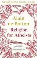 Botton, Alain de: Religion for Atheists: A Non-believer's Guide to the Uses of Religion cena od 291 Kč