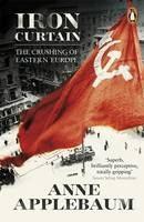 Applebaum Anne: Iron Curtain: The Crushing of Eastern Europe 1944-56 cena od 317 Kč