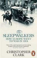 Clark Christopher: Sleepwalkers: How Europe Went to War in 1914 cena od 323 Kč