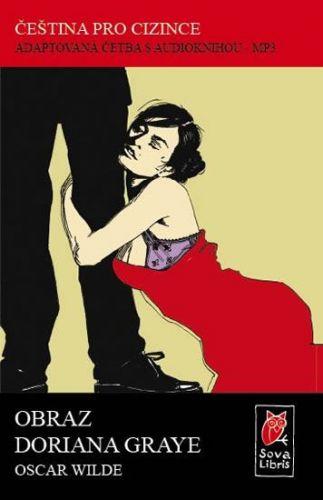 Wilde Oscar: Obraz Doriana Graye - Čeština pro cizince - Adaptovaná četba s CD cena od 155 Kč