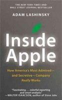 Lashinsky Adam: Inside Apple: How America's Most Admired and Secretive-company Really Works cena od 155 Kč