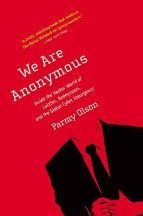 Parmy Olson: We Are Anonymous: Inside the Hacker World of LulzSec, Anonymous, and the Global Cyber Insu cena od 161 Kč