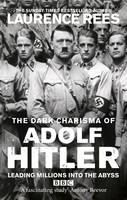 Rees Laurence: Dark Charisma of Adolf Hitler: Leading Millions into the Abyss cena od 283 Kč