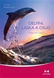 Ilona Selke: Delfíni, láska a osud cena od 204 Kč