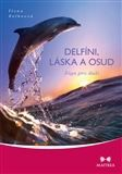 Ilona Selkeová: Delfíni, láska a osud cena od 204 Kč