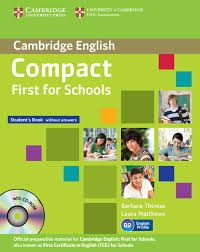 Compact First for Schools - Student's Pack (SB w/o answers with CD-ROM, WB w/o answers wit cena od 599 Kč