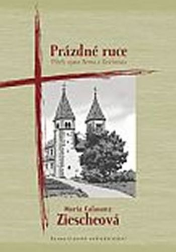 Ziescheová Maria Calasanz: Prázdné ruce - Příběh opata Berna z Reichenau cena od 197 Kč