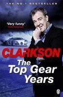 Clarkson Jeremy: Top Gear Years cena od 260 Kč