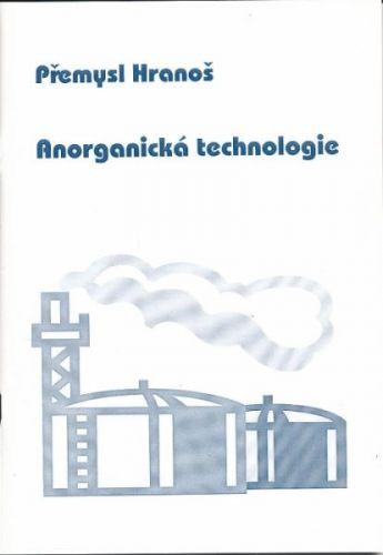 Přemysl Hranoš: Anorganická technologie cena od 100 Kč