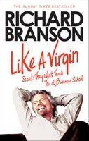 Branson Richard: Like a Virgin: Secrets They Won't Teach You at Business School cena od 258 Kč