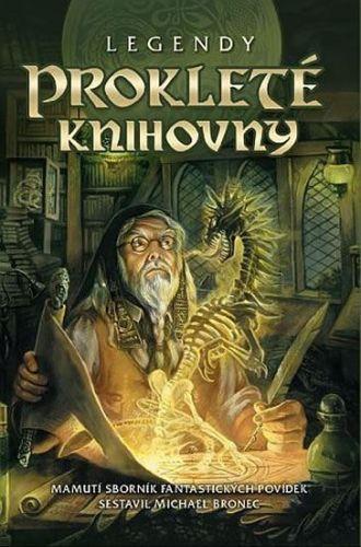Michael Bronec: Legendy: Prokleté knihovny cena od 346 Kč