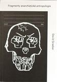 David Graeber: Fragmenty anarchistické antropologie cena od 134 Kč