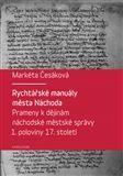Markéta Češáková: Rychtářské manuály města Náchoda cena od 224 Kč