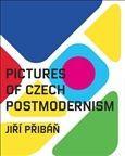 Jiří Přibáň: Pictures of Czech Postmodernism cena od 217 Kč