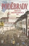 Jana Hrabětová: Poděbrady - Město mého srdce III. cena od 151 Kč