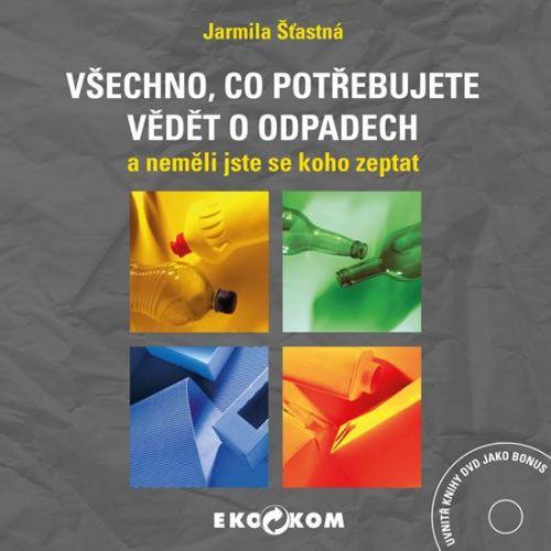 Jarmila Šťastná: Všechno, co potřebujete vědět o odpadech cena od 122 Kč