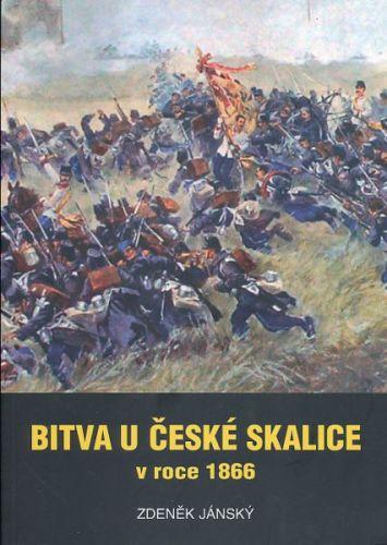 Zdeněk Jánský: Bitva u České Skalice v roce 1866 cena od 250 Kč