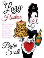 Scott Babe: Lazy Hostess cena od 359 Kč