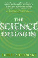 Sheldrake Rupert: Science Delusion cena od 269 Kč