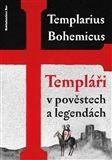 Templarius Bohemicus: Templáři v pověstech a legendách cena od 189 Kč