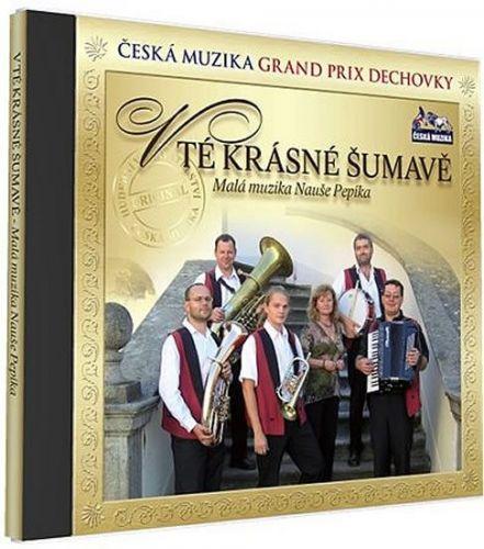 Malá muzika Nauše Pepíka - V tě krásné Šumavě - 1 CD cena od 125 Kč