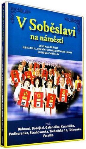 Veselka - V Soběslavi na náměstí - DVD cena od 108 Kč