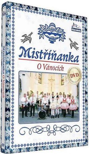 Mistříňanka - O vánocich - DVD cena od 117 Kč