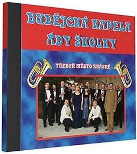 Budějcká kapela - Ády Školky - 1 CD cena od 76 Kč