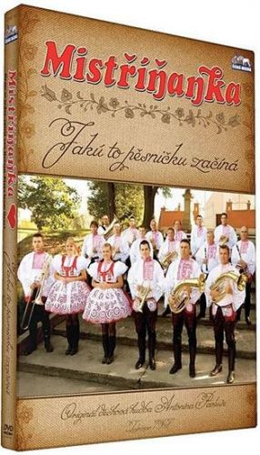 Mistříňanka - Jaků to pesničku začíná - DVD cena od 139 Kč