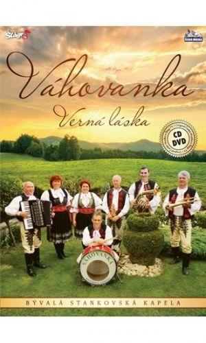 Váhovanka - Verná láska - CD+DVD cena od 262 Kč