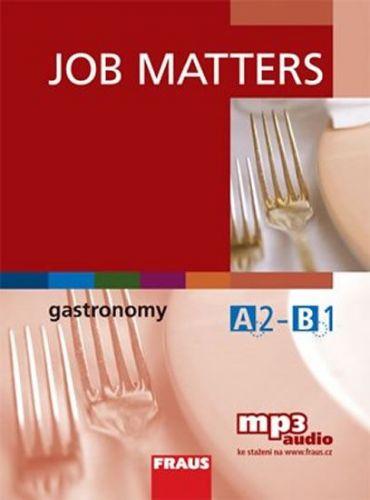 Job Matters - Gastronomy - učebnice + mp3 ke stažení zdarma cena od 147 Kč