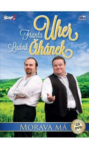Franta Uher + Ludvík Čihánek - Morava má - CD+DVD cena od 235 Kč