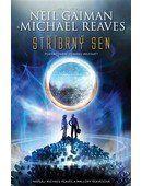 Gaiman N. Reaves M.: Stříbrný sen cena od 187 Kč