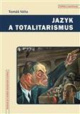 Tomáš Váňa: Jazyk a totalitarismus cena od 150 Kč