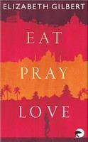 Gilbert Elizabeth: Eat, Pray, Love: One Woman's Search for Everything cena od 359 Kč